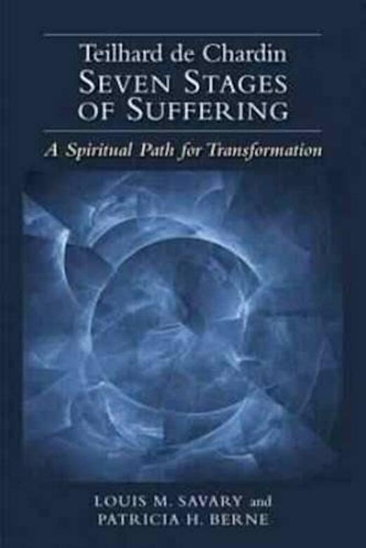 Louis M. Savary - Teilhard de Chardin Seven Stages of Suffering: A Spiritual Path for Transformation, Paperback -