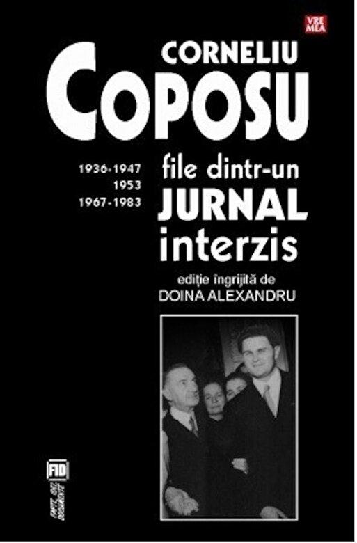 Corneliu Coposu - File dintr-un jurnal interzis. 1936-1947, 1953, 1967-1983 -
