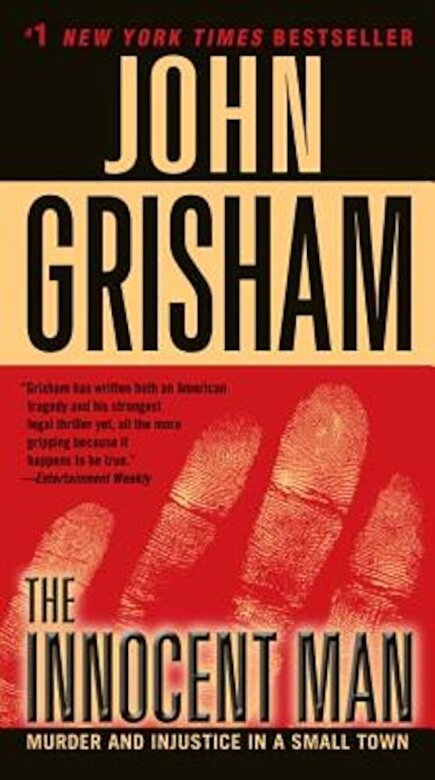 John Grisham - The Innocent Man: Murder and Injustice in a Small Town, Paperback -