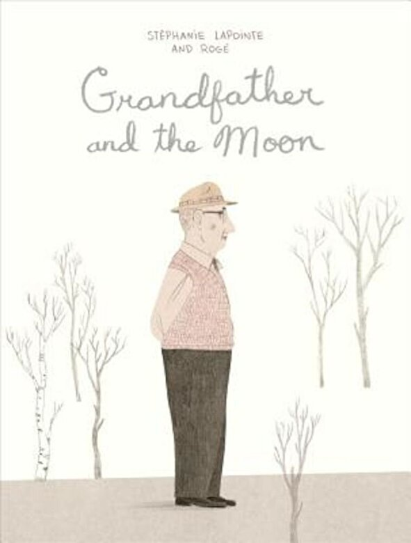 Stephanie Lapointe - Grandfather and the Moon, Hardcover -