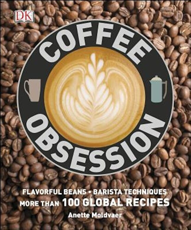 DK - Coffee Obsession, Hardcover -