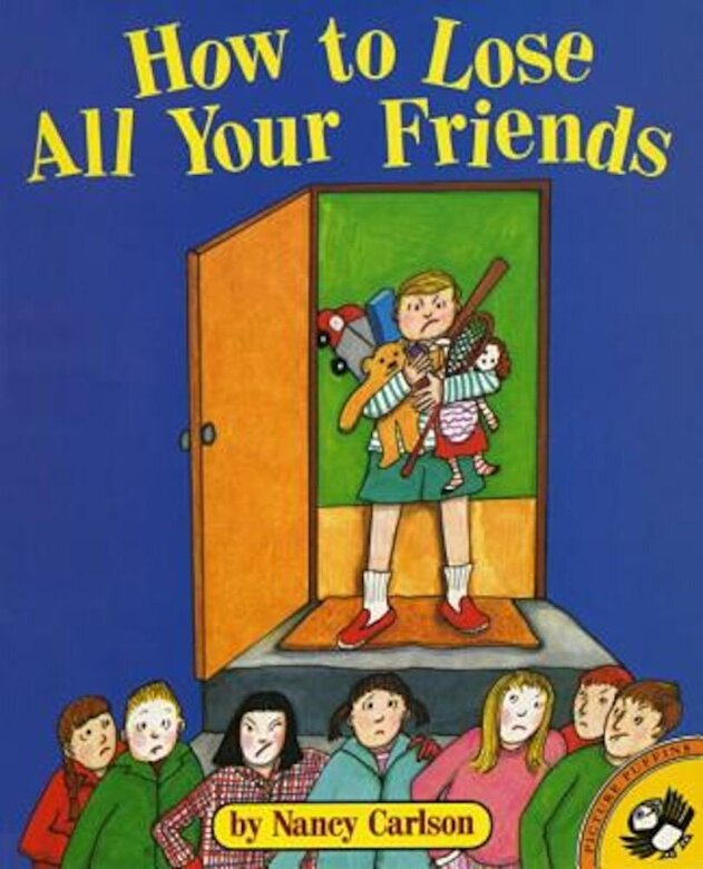 Nancy Carlson - How to Lose All Your Friends, Paperback -