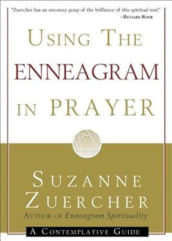 Suzanne Zuercher - Using the Enneagram in Prayer: A Contemplative Guide, Paperback -