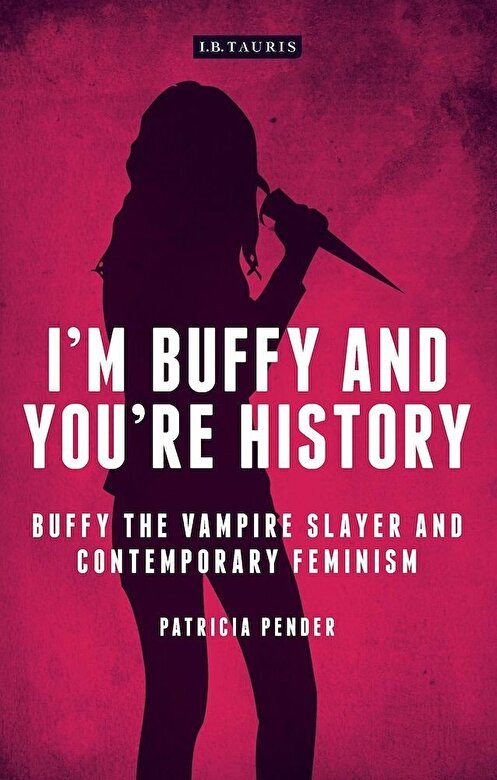 Patricia J. Pender - I'm Buffy and You're History, Paperback -