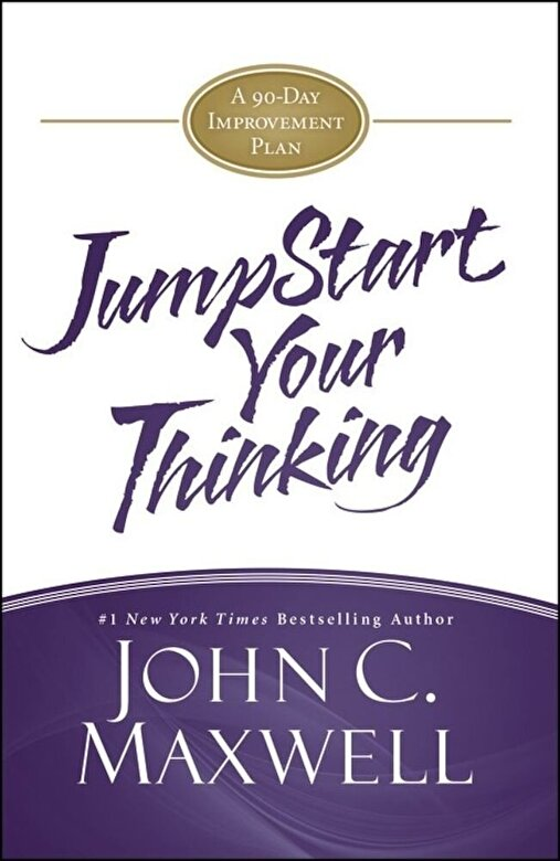 John C. Maxwell - JumpStart Your Thinking -