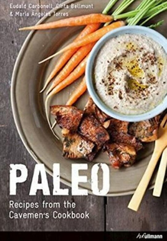 Eudald Carbonell, Toni Monne - Paleo - Recipes from the Cavemen's Cookbook -