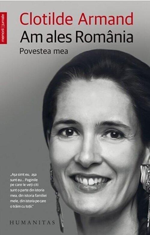 Clotilde Armand - Am ales Romania. Povestea mea -