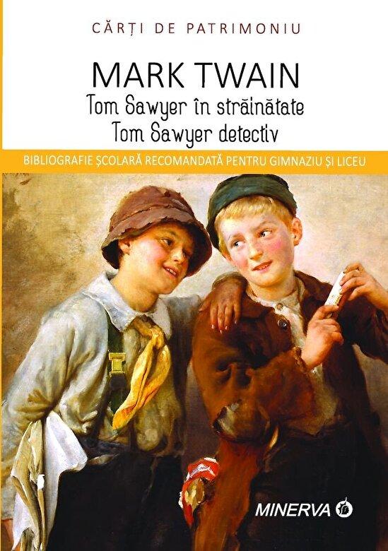 Mark Twain - Tom Saweyer in strainatate/Tom Saweyer detectiv -