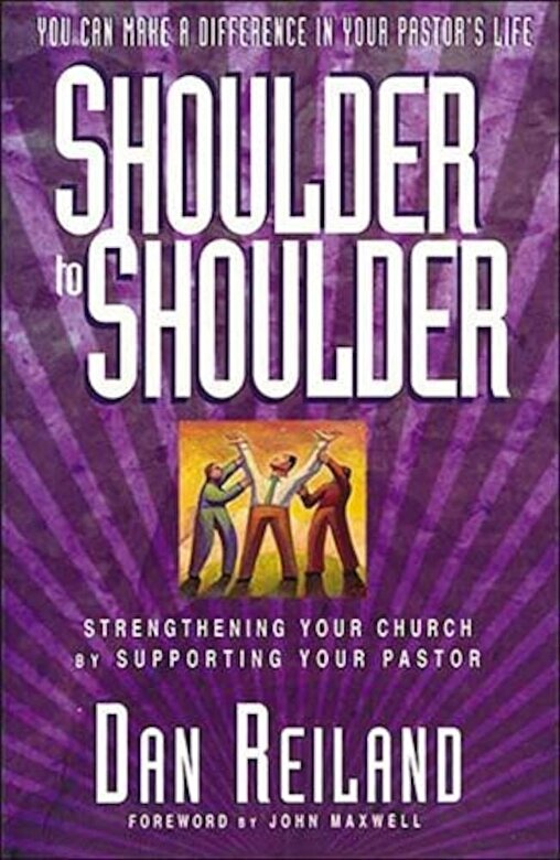 Dan Reiland - Shoulder to Shoulder: Strengthening Your Church by Supporting Your Pastor, Paperback -