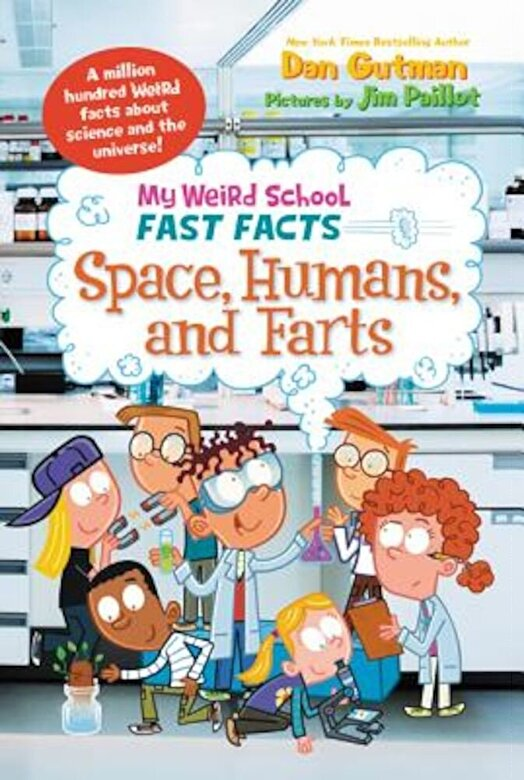 Dan Gutman - My Weird School Fast Facts: Space, Humans, and Farts -