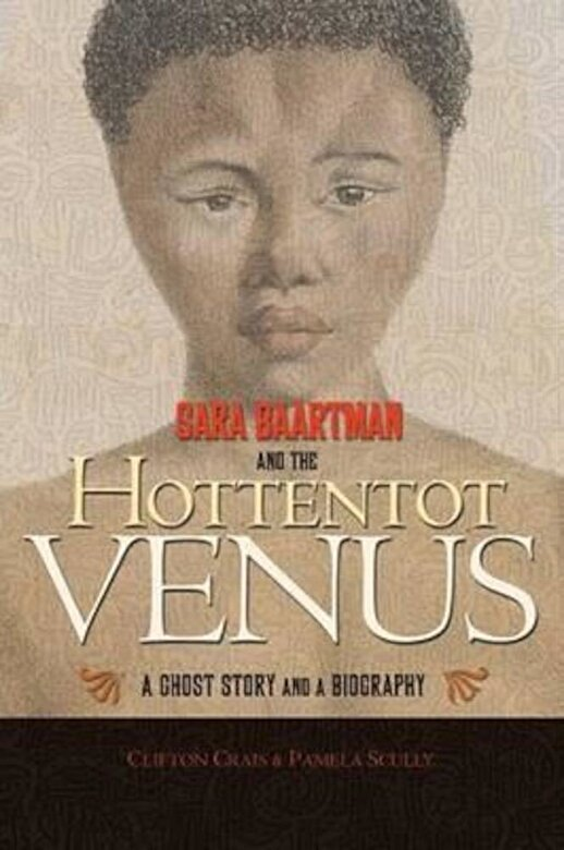 Clifton Crais - Sara Baartman and the Hottentot Venus: A Ghost Story and a Biography, Paperback -