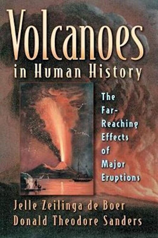 Jelle Zeilinga de Boer - Volcanoes in Human History: The Far-Reaching Effects of Major Eruptions, Paperback -