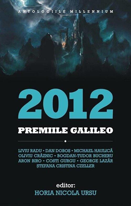 Horia Nicola Ursu (ed.) - Premiile Galileo 2012 -