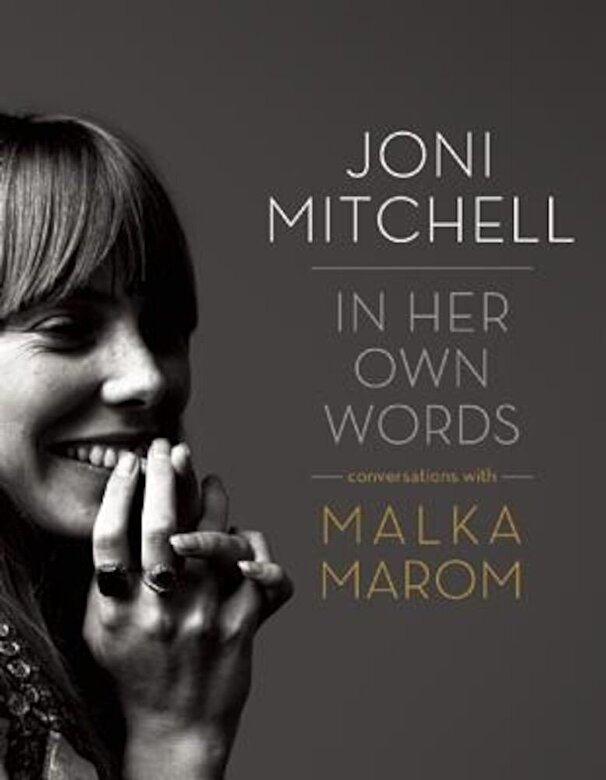 Malka Marom - Joni Mitchell: In Her Own Words, Hardcover -
