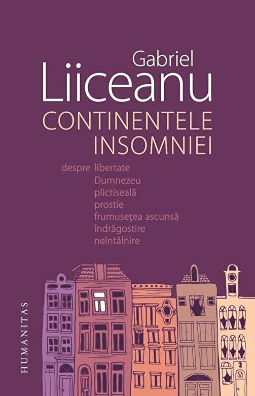 Gabriel Liiceanu - Continentele insomniei -