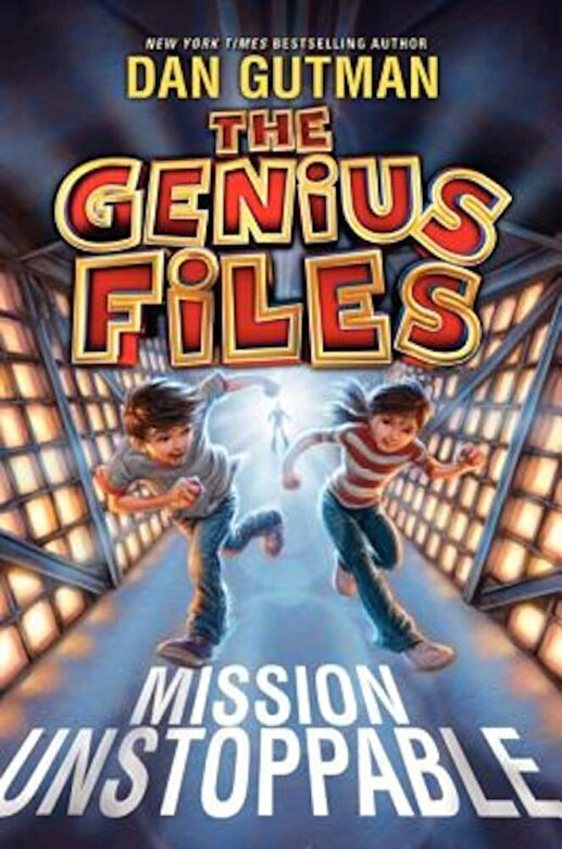 Dan Gutman - The Genius Files: Mission Unstoppable, Hardcover -