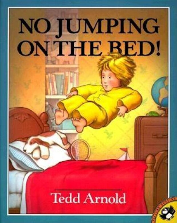 Tedd Arnold - No Jumping on the Bed, Paperback -