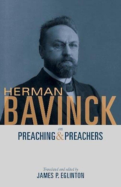 Herman Bavinck - Herman Bavinck on Preaching and Preachers, Paperback -