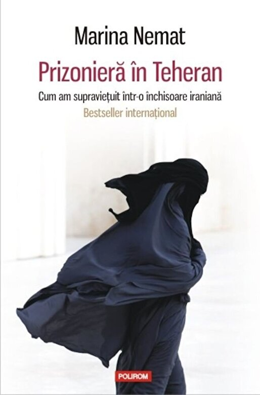 Marina Nemat - Prizoniera in Teheran. Cum am supravietuit intr-o inchisoare iraniana -