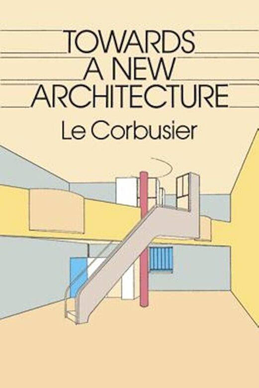 Le Corbusier - Towards a New Architecture, Paperback -