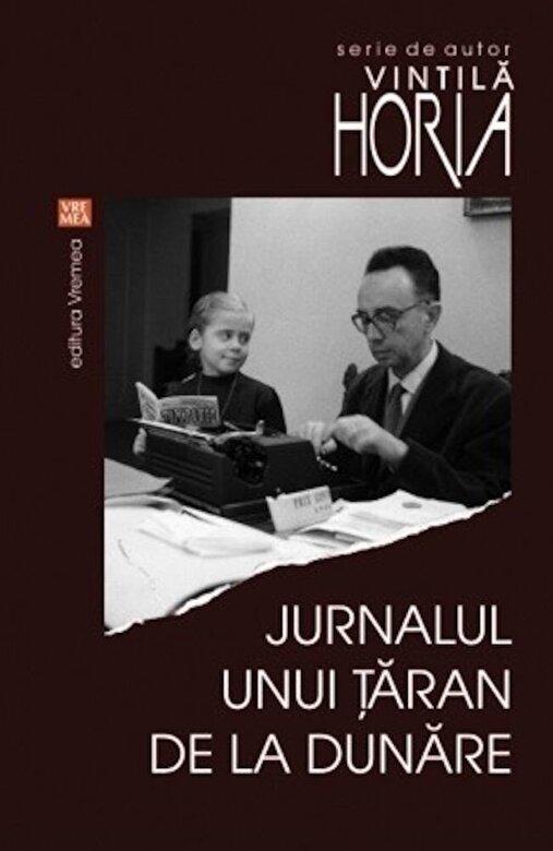 Vintila Horia - Jurnalul unui taran de la Dunare -