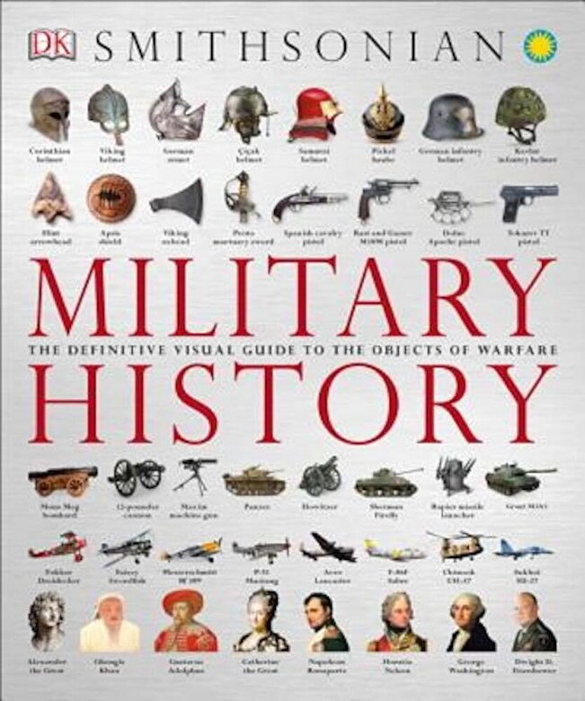 DK Publishing - Military History: The Definitive Visual Guide to the Objects of Warfare, Paperback -