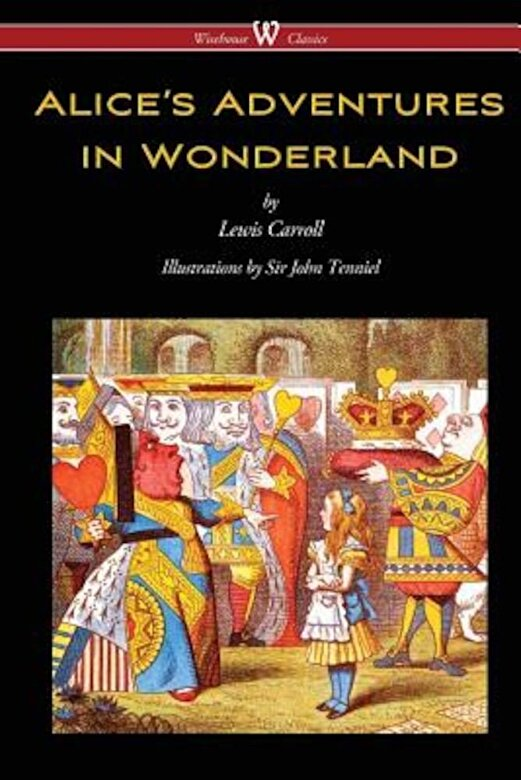 Lewis Carroll - Alice's Adventures in Wonderland (Wisehouse Classics - Original 1865 Edition with the Complete Illustrations by Sir John Tenniel), Paperback -