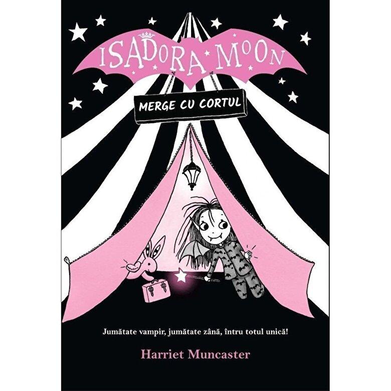 Harriet Muncaster - Isadora Moon merge cu cortul -