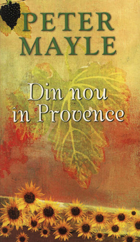 Peter Mayle - Din nou in Provence. Editia 2012 -