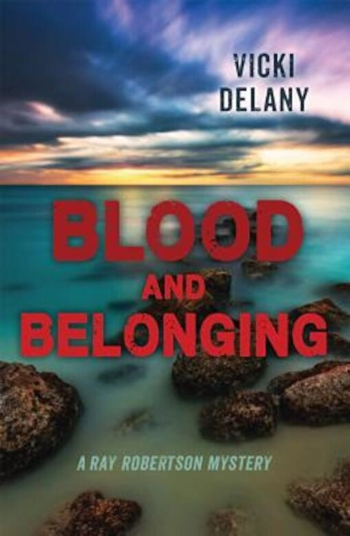 Vicki Delany - Blood and Belonging: A Ray Robertson Mystery, Paperback -