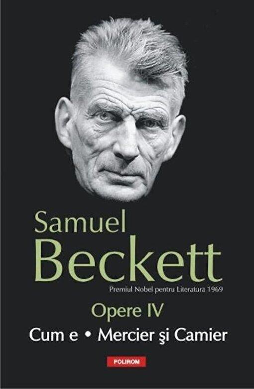 Samuel Beckett - Opere IV. Cum e. Mercier si Camier -