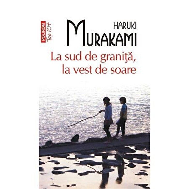 Haruki Murakami - La sud de granita, la vest de soare (Top 10+) -