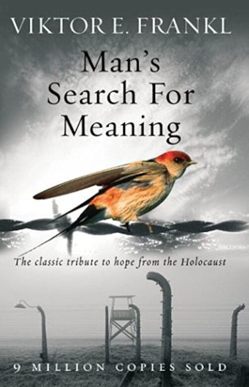 Viktor E. Frankl - Man's Search for Meaning -