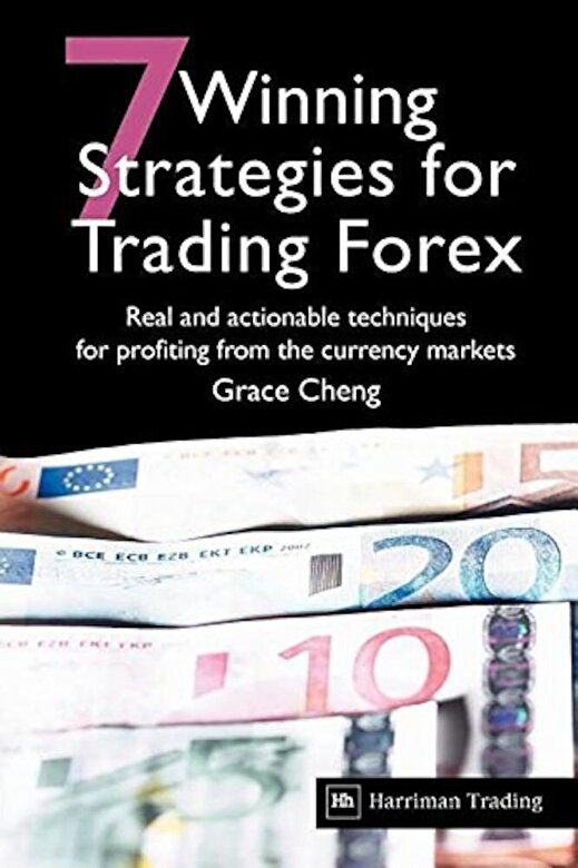 Grace Cheng - 7 Winning Strategies for Trading Forex: Real and Actionable Techniques for Profiting from the Currency Markets, Paperback -