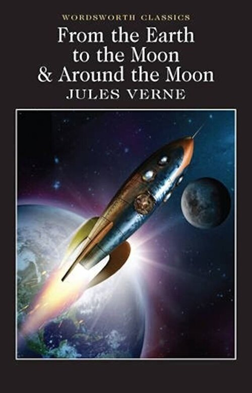 Jules Verne - From the Earth to the Moon & Around the Moon -