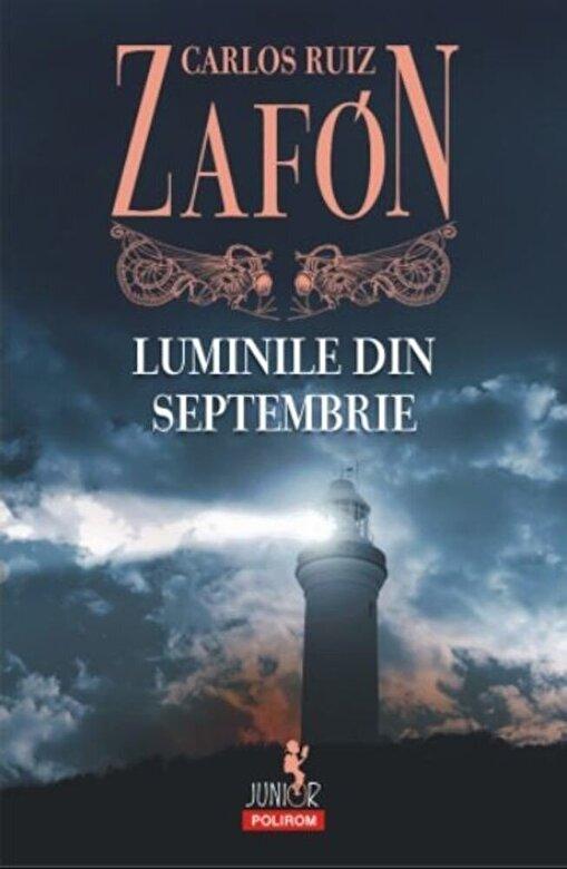 Carlos Ruiz Zafon - Luminile din septembrie (editia 2017) -