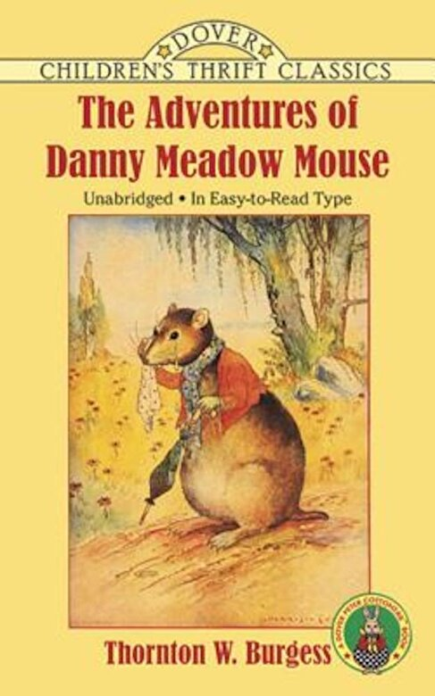 Thornton W. Burgess - The Adventures of Danny Meadow Mouse, Paperback -