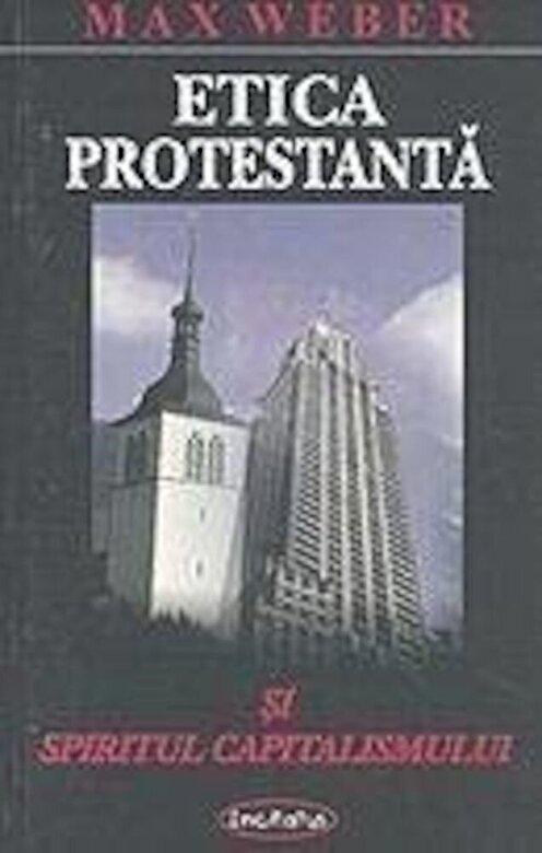 Max Weber - Etica protestanta si spiritul capitalismului -