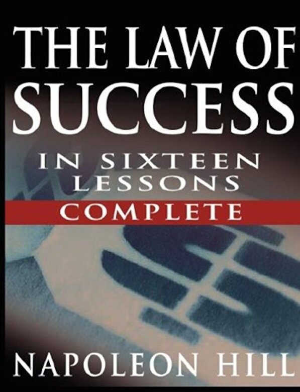 Napoleon Hill - The Law of Success in Sixteen Lessons by Napoleon Hill, Paperback -