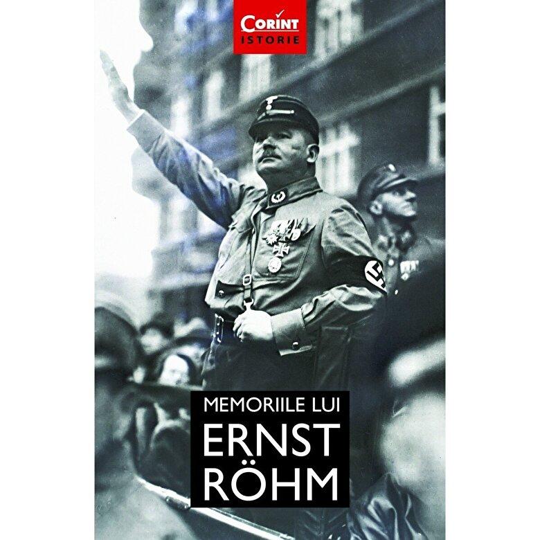 Ernst Rohm - Memoriile lui Ernst Rohm -