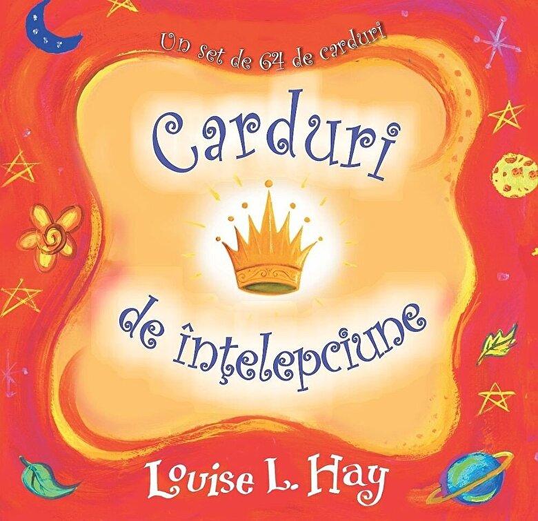 Louise L. Hay - Carduri de intelepciune: Un set de 64 de carduri -