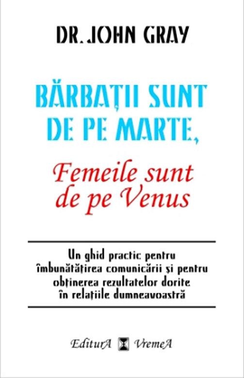 John Gray - Barbatii sunt de pe Marte, Femeile sunt de pe Venus -