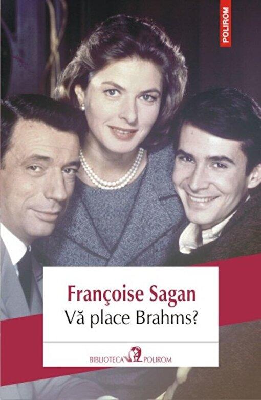 Francoise Sagan - Va place Brahms? -