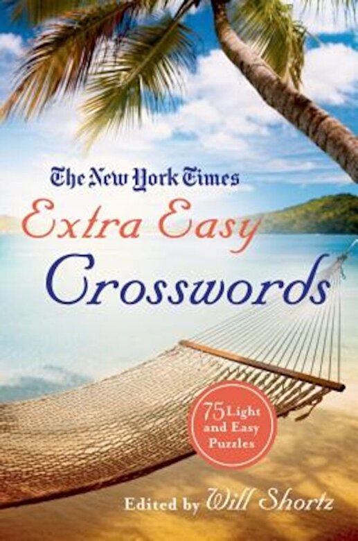 The New York Times - The New York Times Extra Easy Crosswords: 75 Light and Easy Puzzles, Paperback -