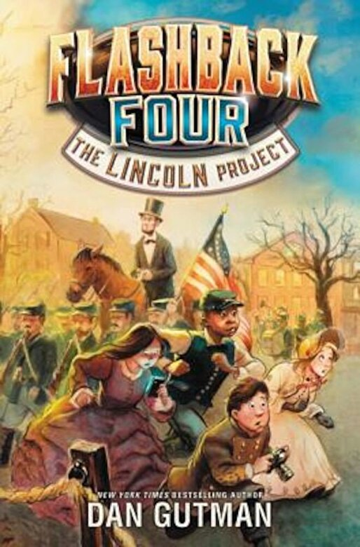 Dan Gutman - Flashback Four #1: The Lincoln Project, Hardcover -