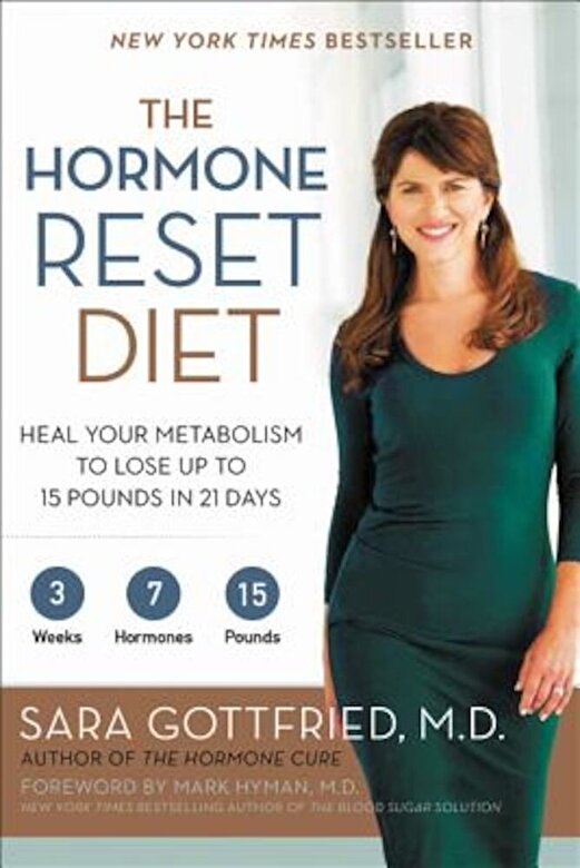 Sara Gottfried - The Hormone Reset Diet: Heal Your Metabolism to Lose Up to 15 Pounds in 21 Days, Paperback -