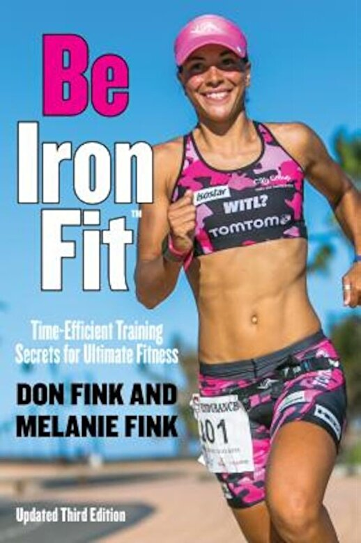 Don Fink - Be Ironfit: Time-Efficient Training Secrets for Ultimate Fitness, Paperback -