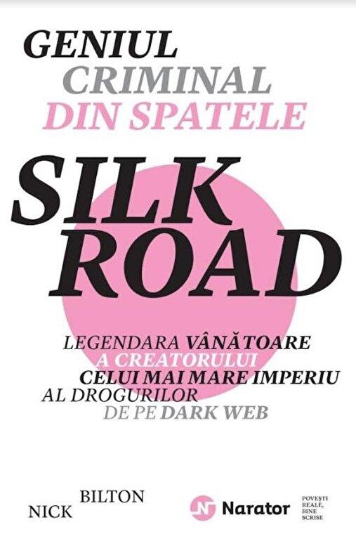Nick Bilton - Geniul criminal din spatele silk road -