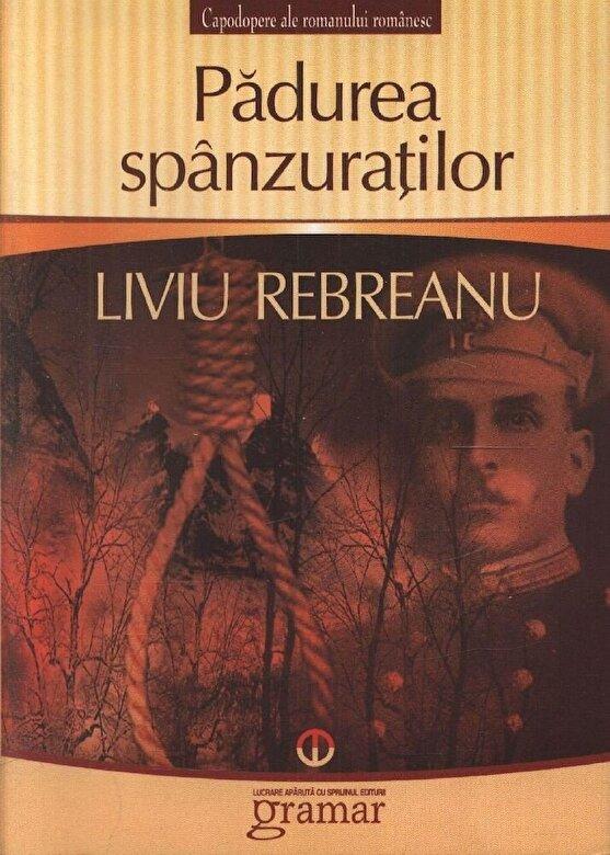 Liviu Rebreanu - Padurea spanzuratilor -