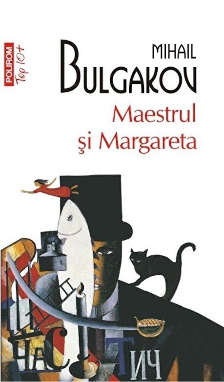Mihail Bulgakov - Maestrul si Margareta (Top 10+) -